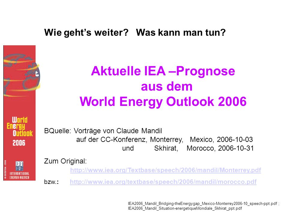Aktuelle IEA –Prognose aus dem World Energy Outlook 2006