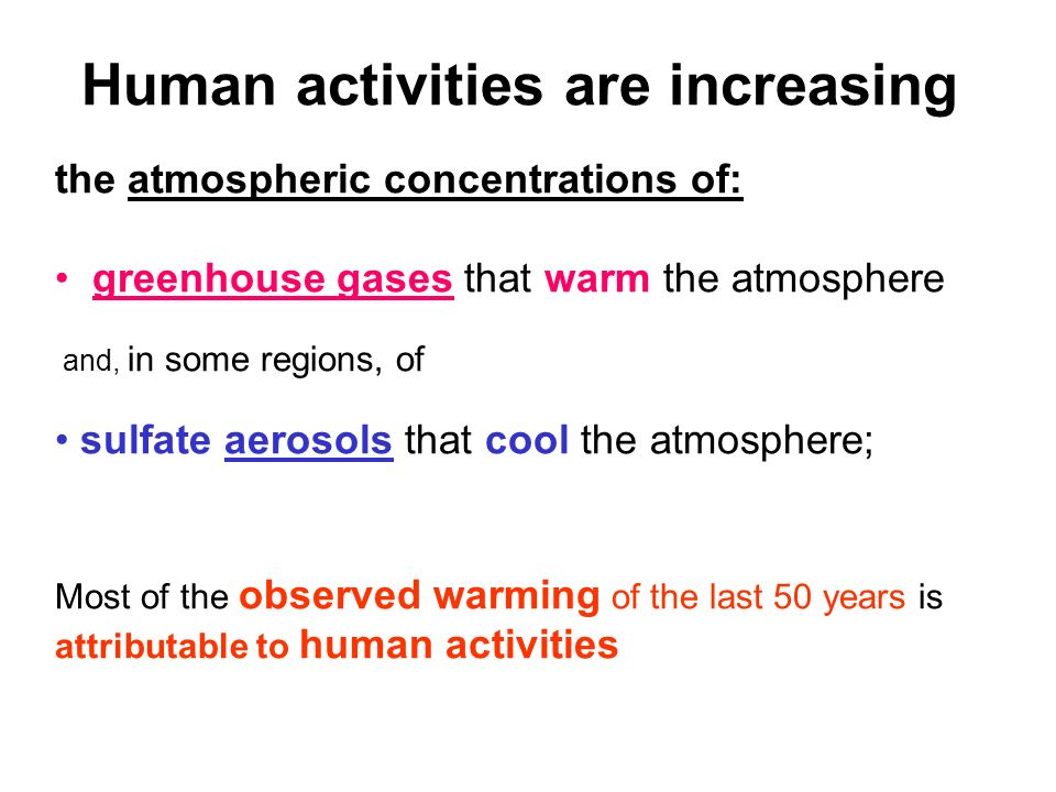 Human activities are increasing