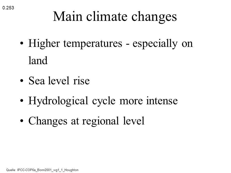 Main climate changes Higher temperatures - especially on land