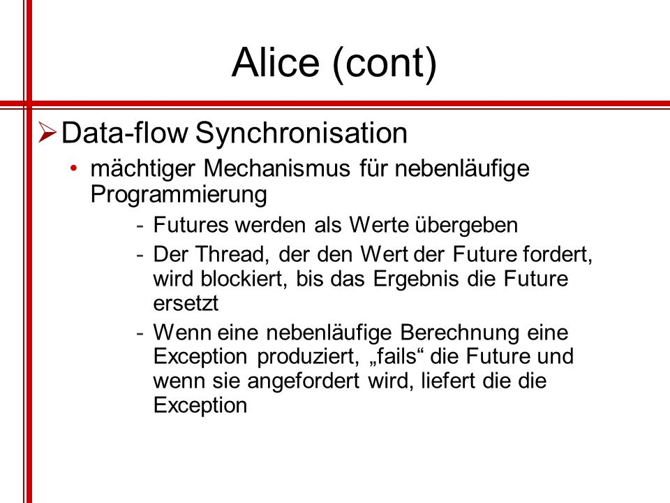 Alice (cont) Data-flow Synchronisation
