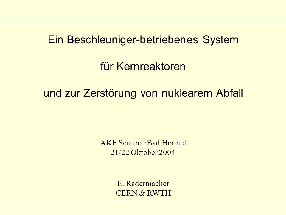 Ein Beschleuniger-betriebenes System für Kernreaktoren