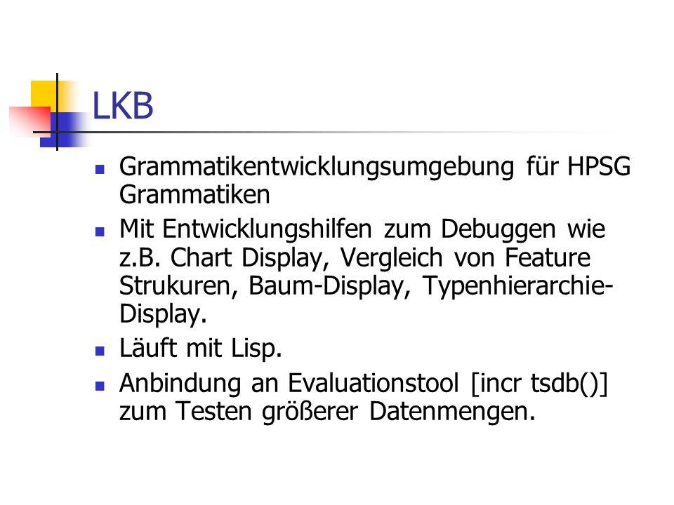LKB Grammatikentwicklungsumgebung für HPSG Grammatiken