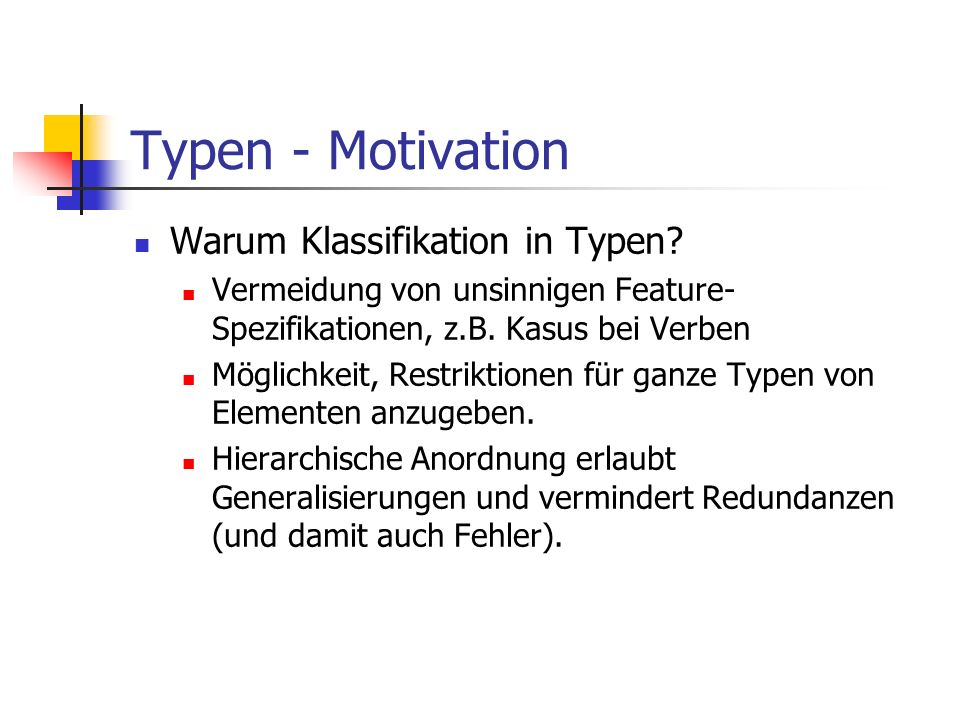 Typen - Motivation Warum Klassifikation in Typen
