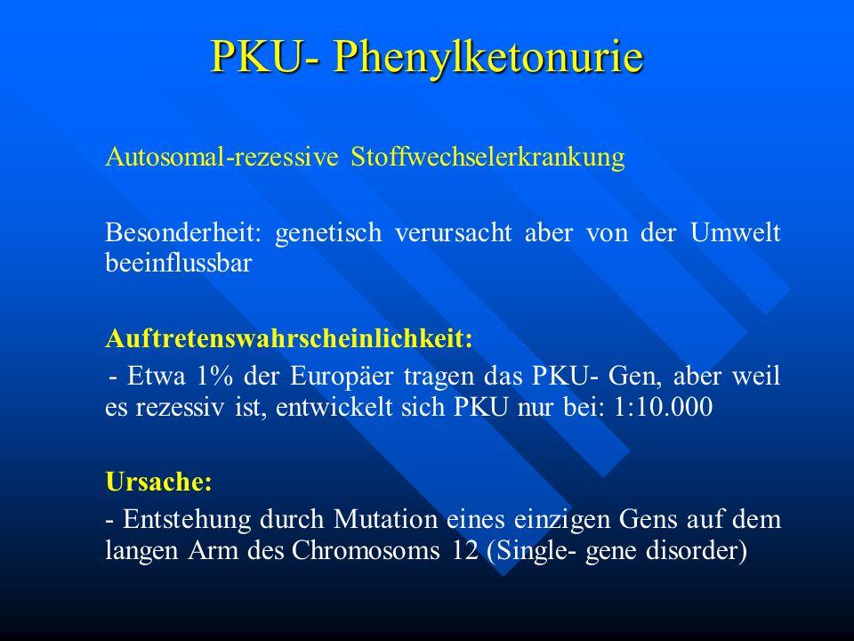 PKU- Phenylketonurie Autosomal-rezessive Stoffwechselerkrankung
