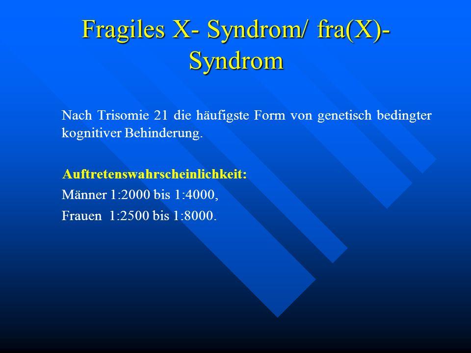 Fragiles X- Syndrom/ fra(X)- Syndrom