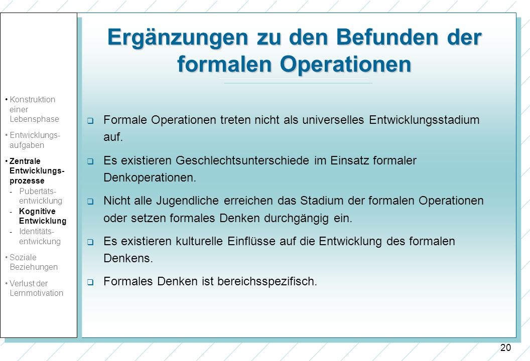 Ergänzungen zu den Befunden der formalen Operationen