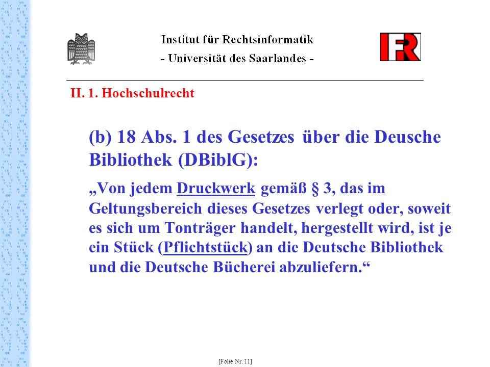 (b) 18 Abs. 1 des Gesetzes über die Deusche Bibliothek (DBiblG):