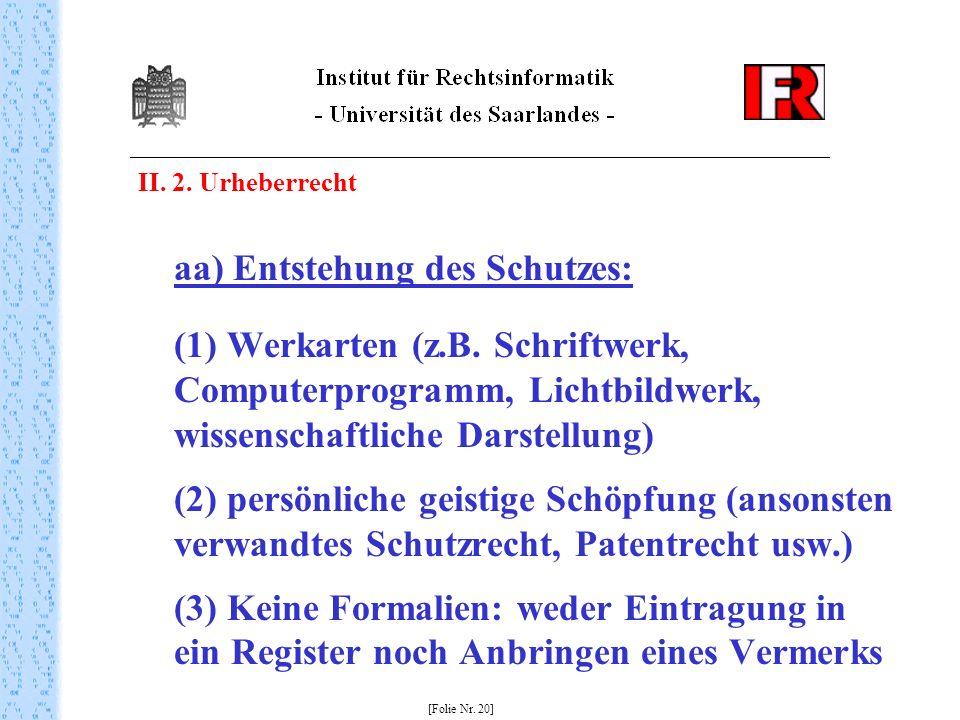 II. 2. Urheberrecht aa) Entstehung des Schutzes: