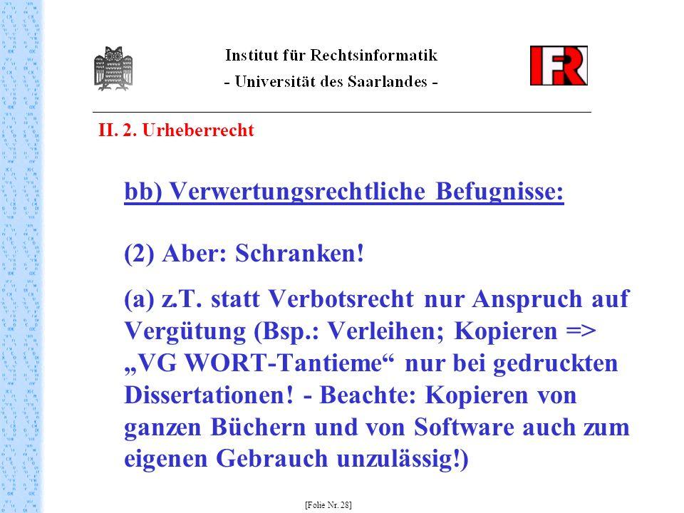bb) Verwertungsrechtliche Befugnisse:
