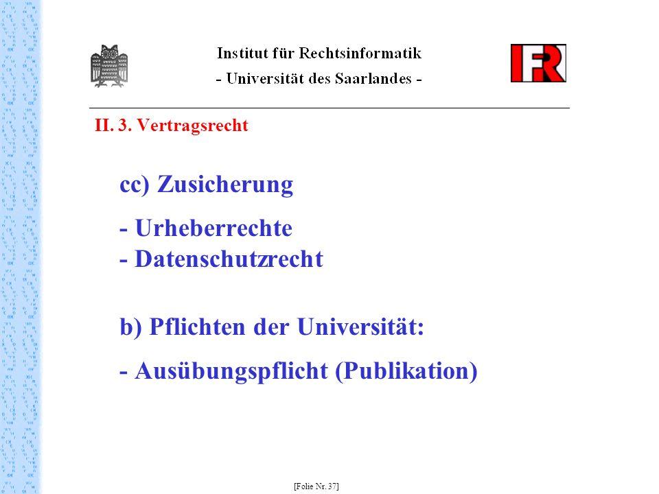 b) Pflichten der Universität: - Ausübungspflicht (Publikation)