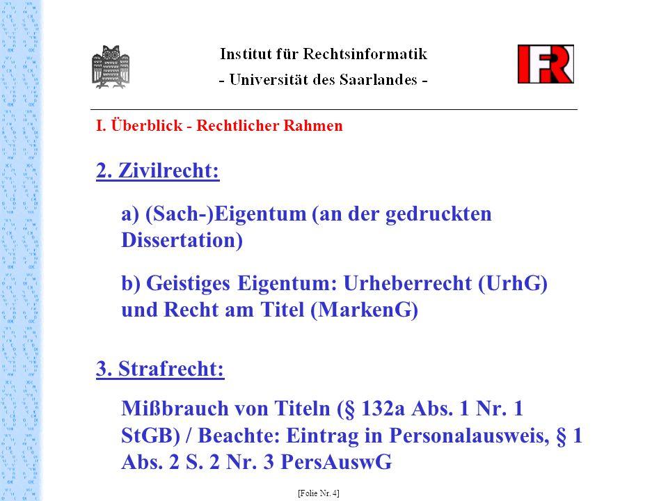 I. Überblick - Rechtlicher Rahmen