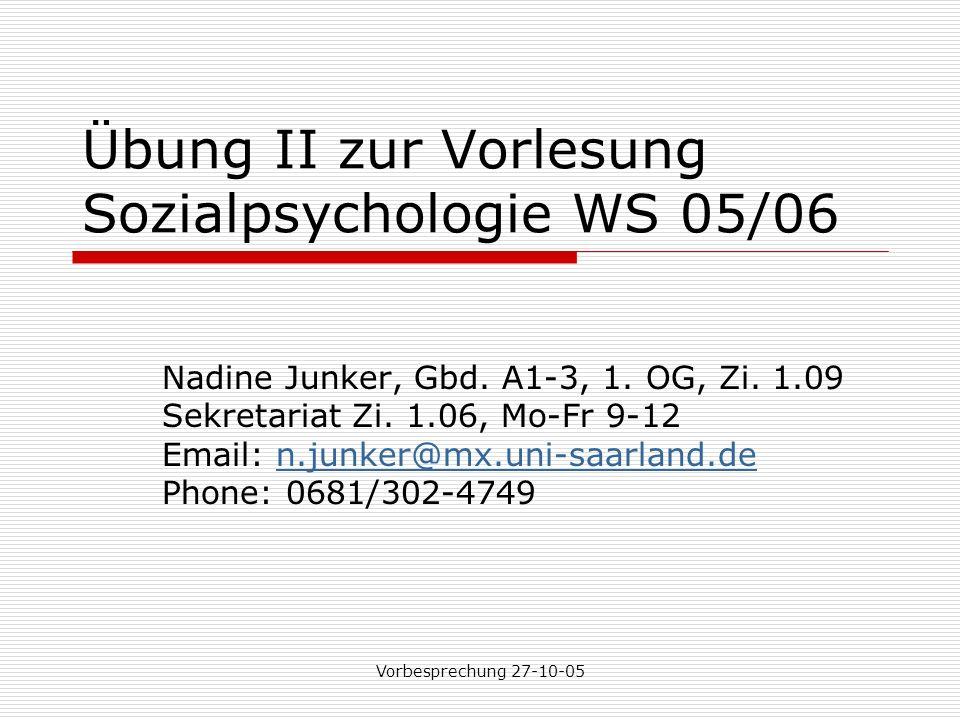 Übung II zur Vorlesung Sozialpsychologie WS 05/06