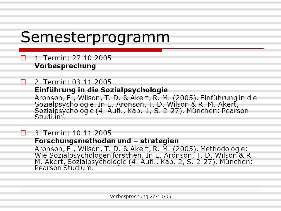Semesterprogramm 1. Termin: 27.10.2005 Vorbesprechung