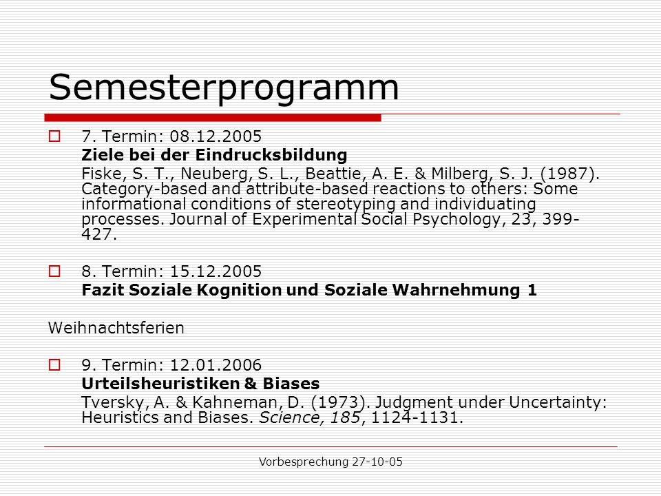 Semesterprogramm 7. Termin: 08.12.2005 Ziele bei der Eindrucksbildung