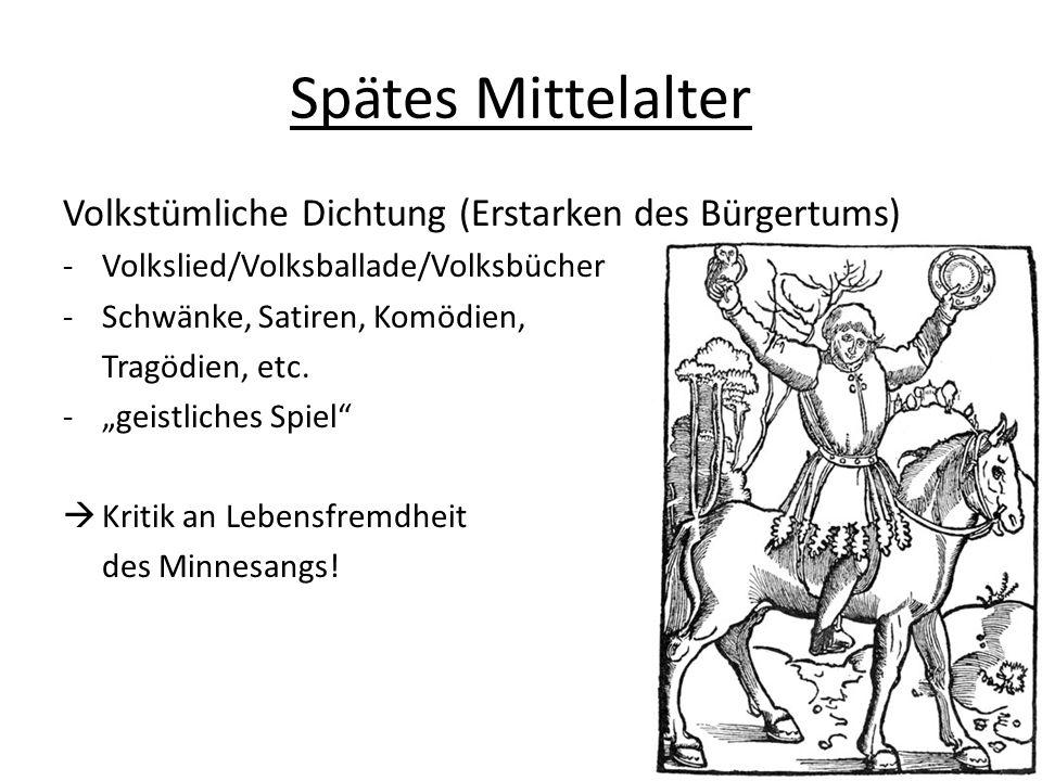 Spätes Mittelalter Volkstümliche Dichtung (Erstarken des Bürgertums)