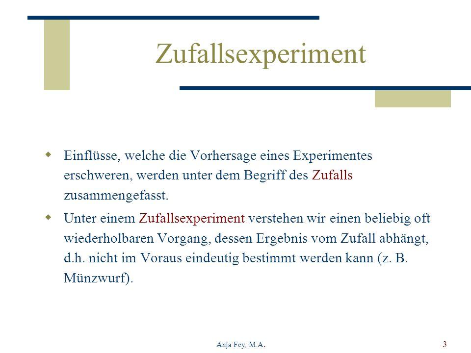 Zufallsexperiment Einflüsse, welche die Vorhersage eines Experimentes erschweren, werden unter dem Begriff des Zufalls zusammengefasst.