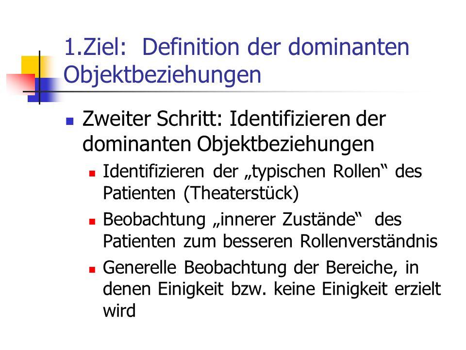 1.Ziel: Definition der dominanten Objektbeziehungen