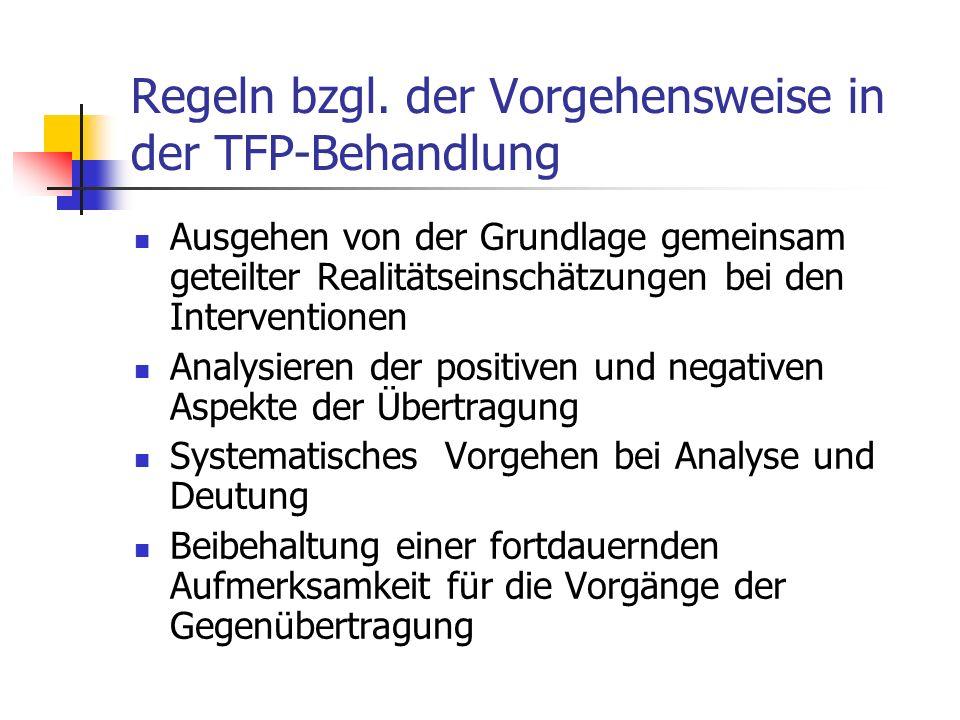 Regeln bzgl. der Vorgehensweise in der TFP-Behandlung