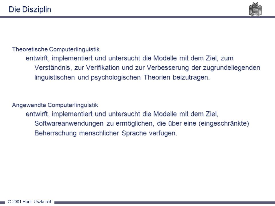Die Disziplin Theoretische Computerlinguistik.