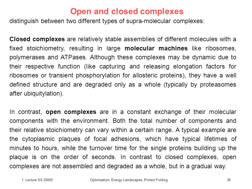 Open and closed complexes