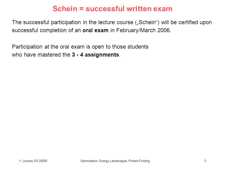 Schein = successful written exam