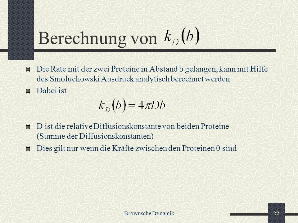 Berechnung von Die Rate mit der zwei Proteine in Abstand b gelangen, kann mit Hilfe des Smoluchowski Ausdruck analytisch berechnet werden.