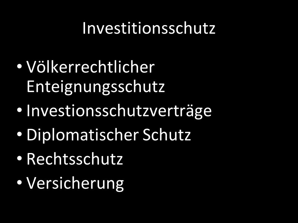 Investitionsschutz Völkerrechtlicher Enteignungsschutz. Investionsschutzverträge. Diplomatischer Schutz.
