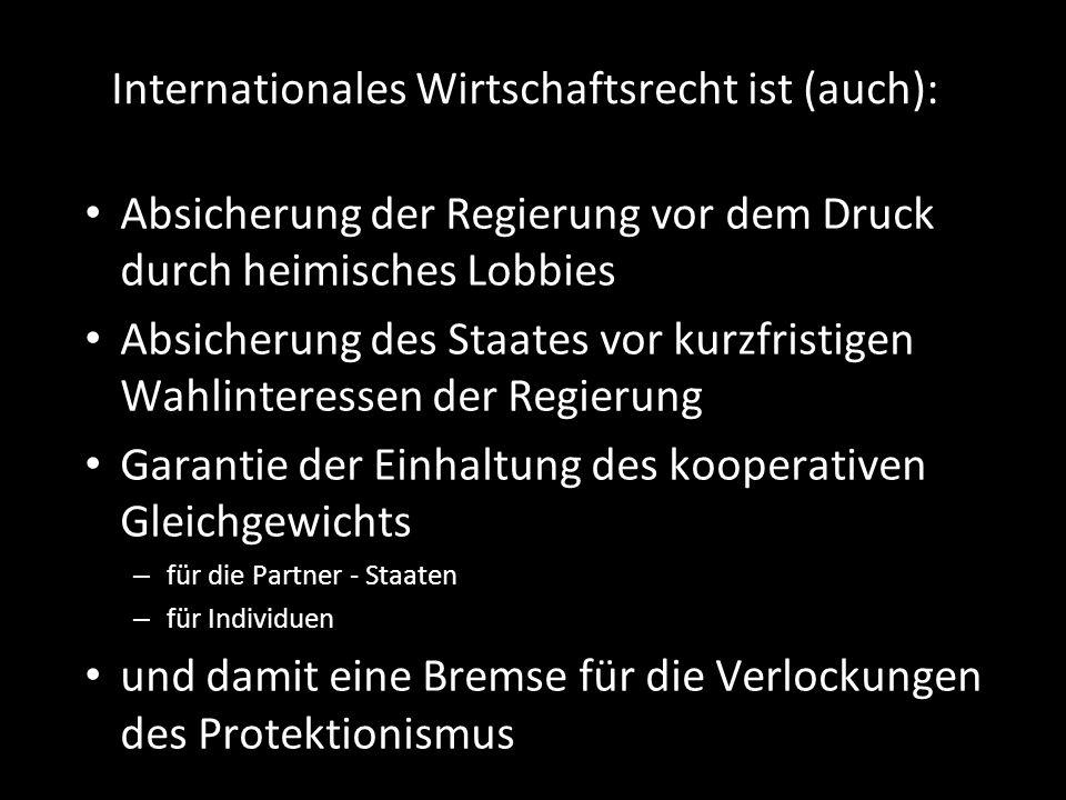 Internationales Wirtschaftsrecht ist (auch):
