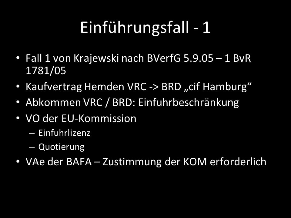 """Einführungsfall - 1 Fall 1 von Krajewski nach BVerfG 5.9.05 – 1 BvR 1781/05. Kaufvertrag Hemden VRC -> BRD """"cif Hamburg"""