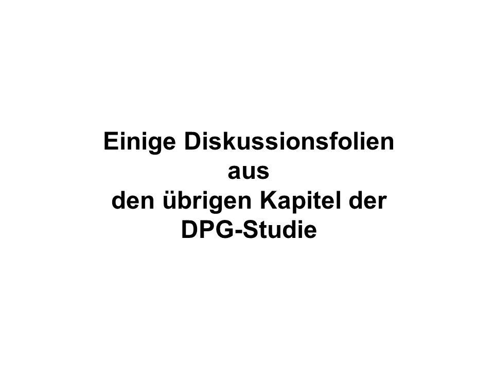 Einige Diskussionsfolien aus den übrigen Kapitel der DPG-Studie