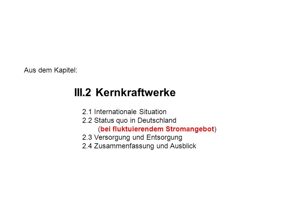 III.2 Kernkraftwerke Aus dem Kapitel: 2.1 Internationale Situation