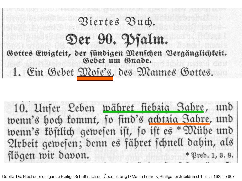 Quelle: Die Bibel oder die ganze Heilige Schrift nach der Übersetzung D.Martin Luthers, Stuttgarter Jubiläumsbibel ca.