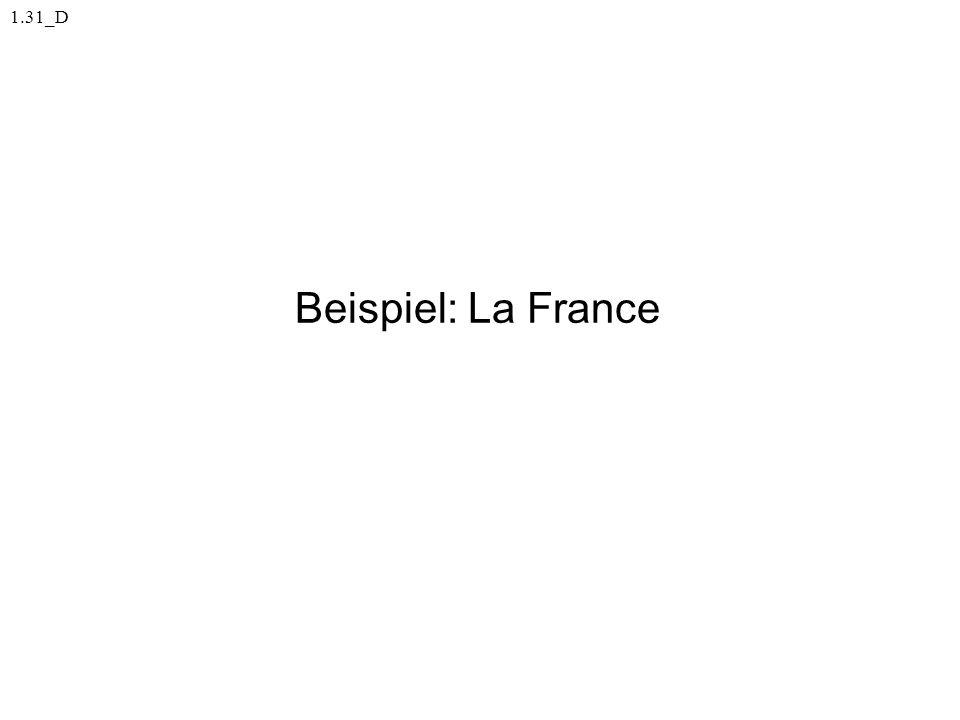 1.31_D Beispiel: La France