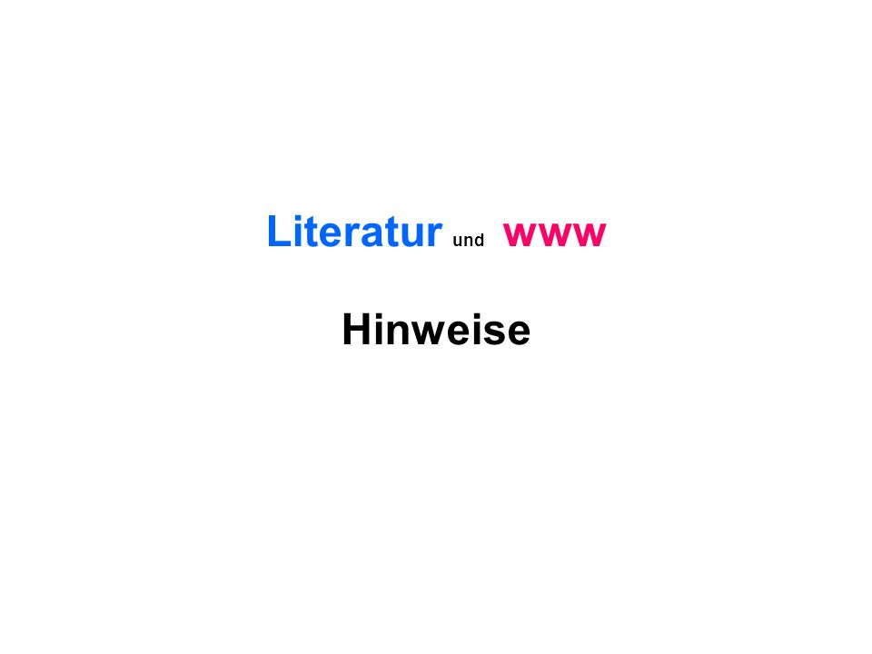 Literatur und www Hinweise