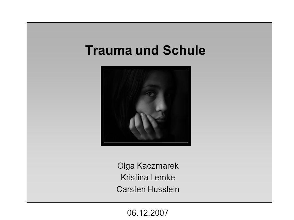 Trauma und Schule Olga Kaczmarek Kristina Lemke Carsten Hüsslein