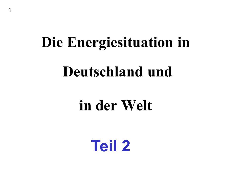 Die Energiesituation in Deutschland und in der Welt