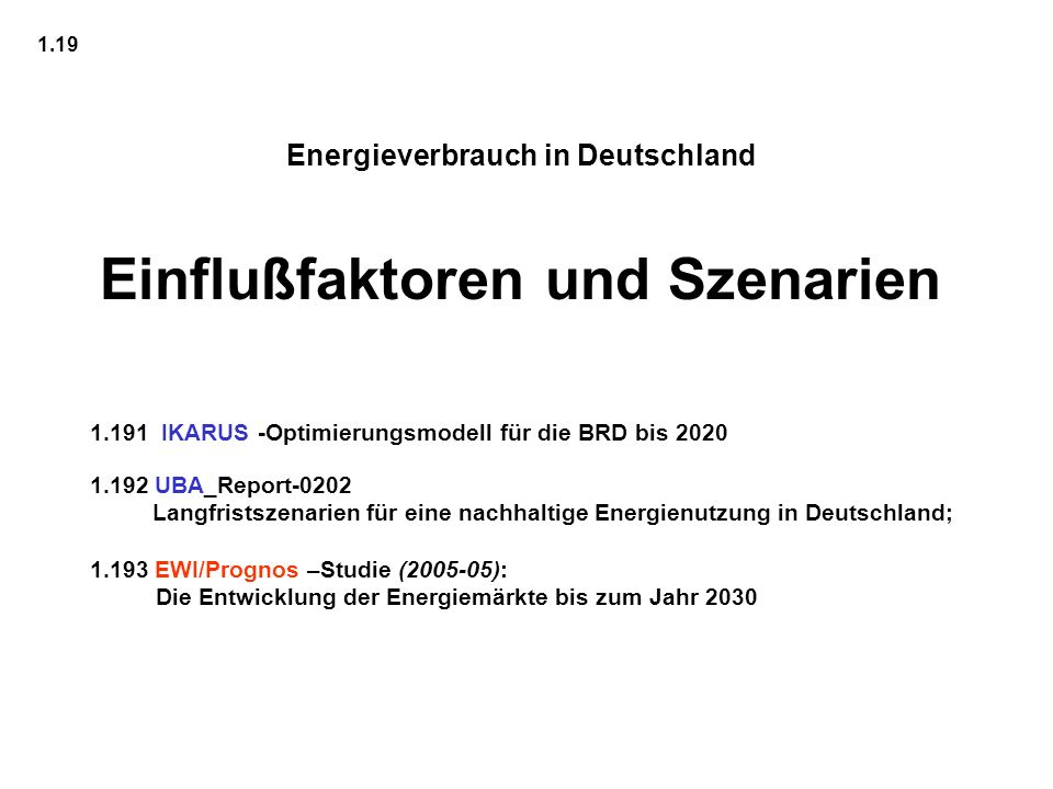 Energieverbrauch in Deutschland Einflußfaktoren und Szenarien