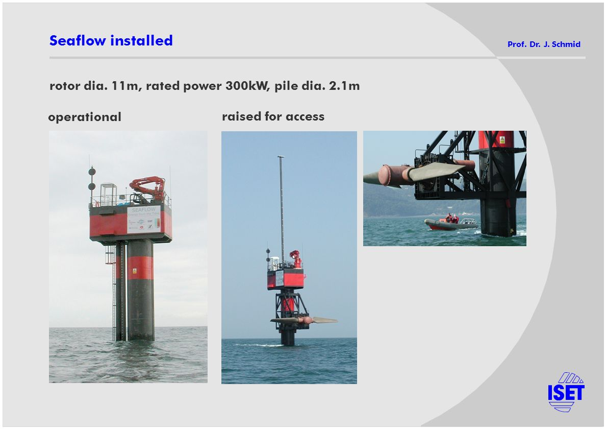 Seaflow installed rotor dia. 11m, rated power 300kW, pile dia. 2.1m