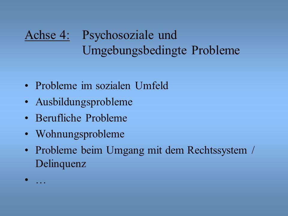 Achse 4: Psychosoziale und Umgebungsbedingte Probleme