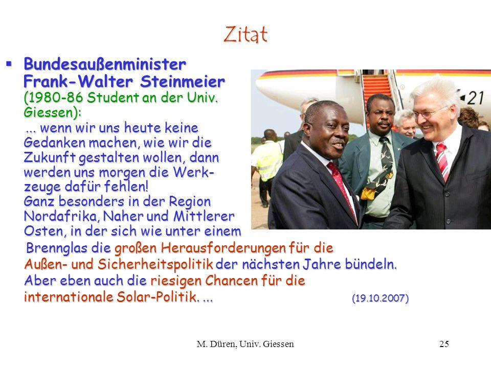 Zitat Bundesaußenminister Frank-Walter Steinmeier (1980-86 Student an der Univ. Giessen):