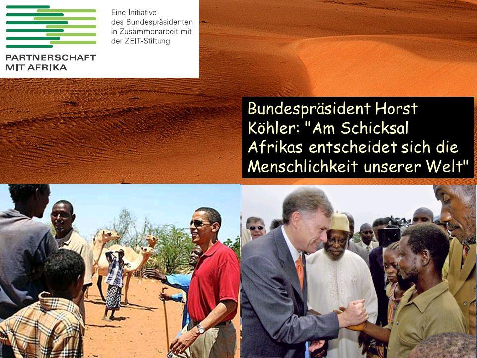 Bundespräsident Horst Köhler: Am Schicksal Afrikas entscheidet sich die Menschlichkeit unserer Welt