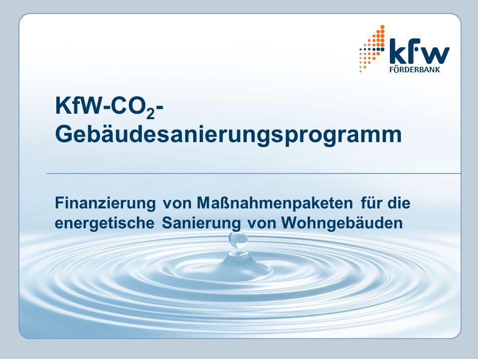 KfW-CO2- Gebäudesanierungsprogramm Finanzierung von Maßnahmenpaketen für die energetische Sanierung von Wohngebäuden