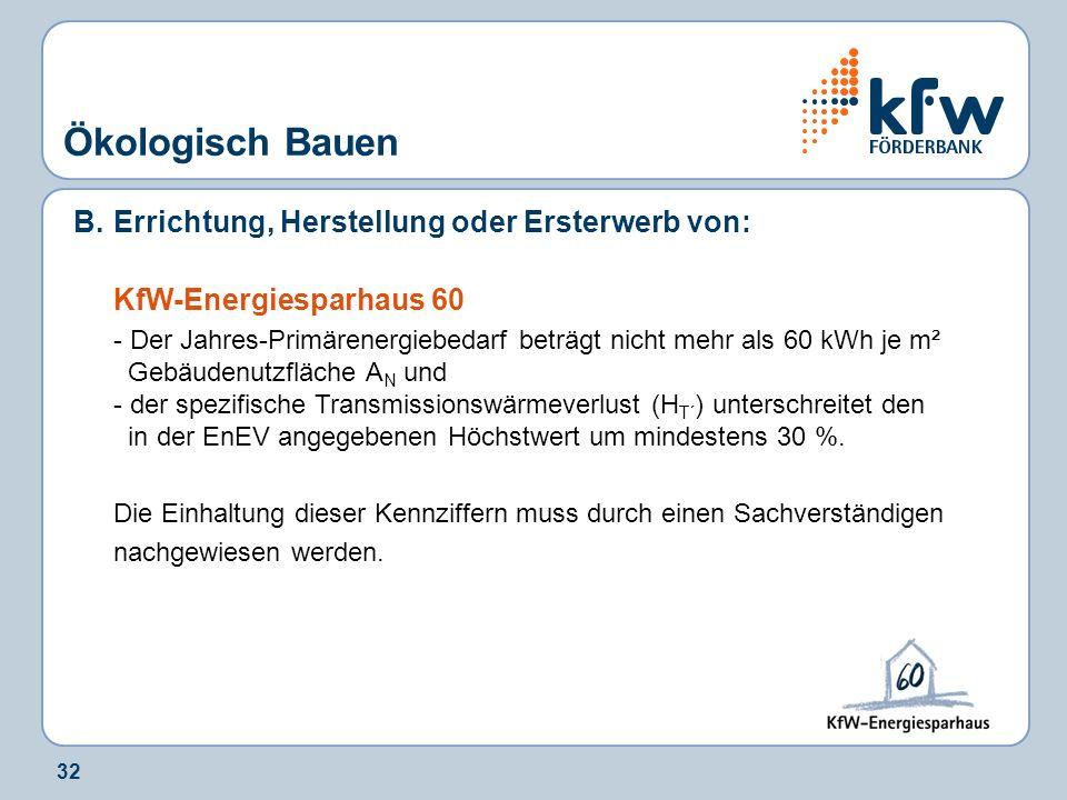 Ökologisch Bauen B. Errichtung, Herstellung oder Ersterwerb von: