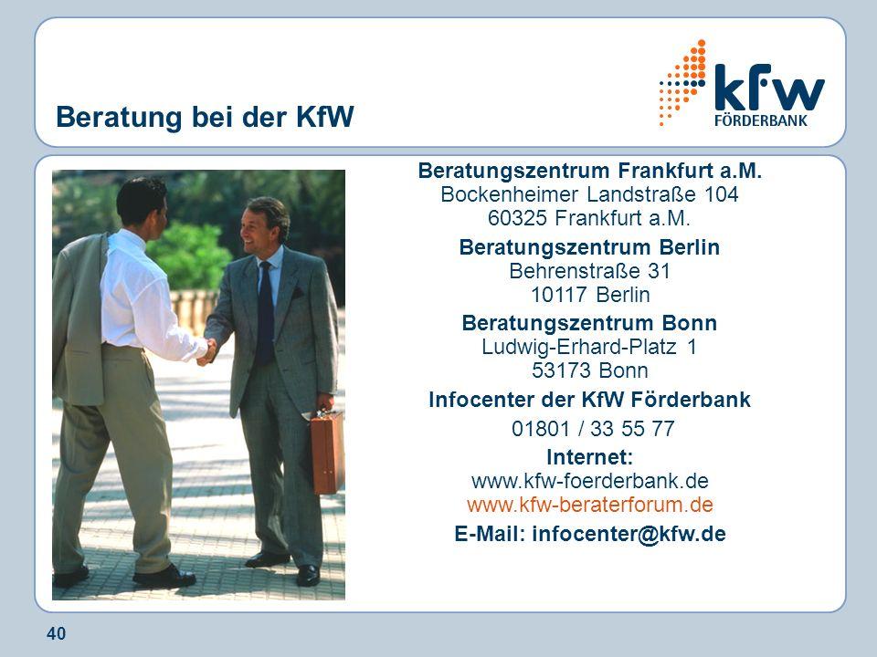 Infocenter der KfW Förderbank E-Mail: infocenter@kfw.de