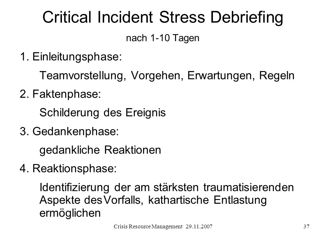 Critical Incident Stress Debriefing nach 1-10 Tagen