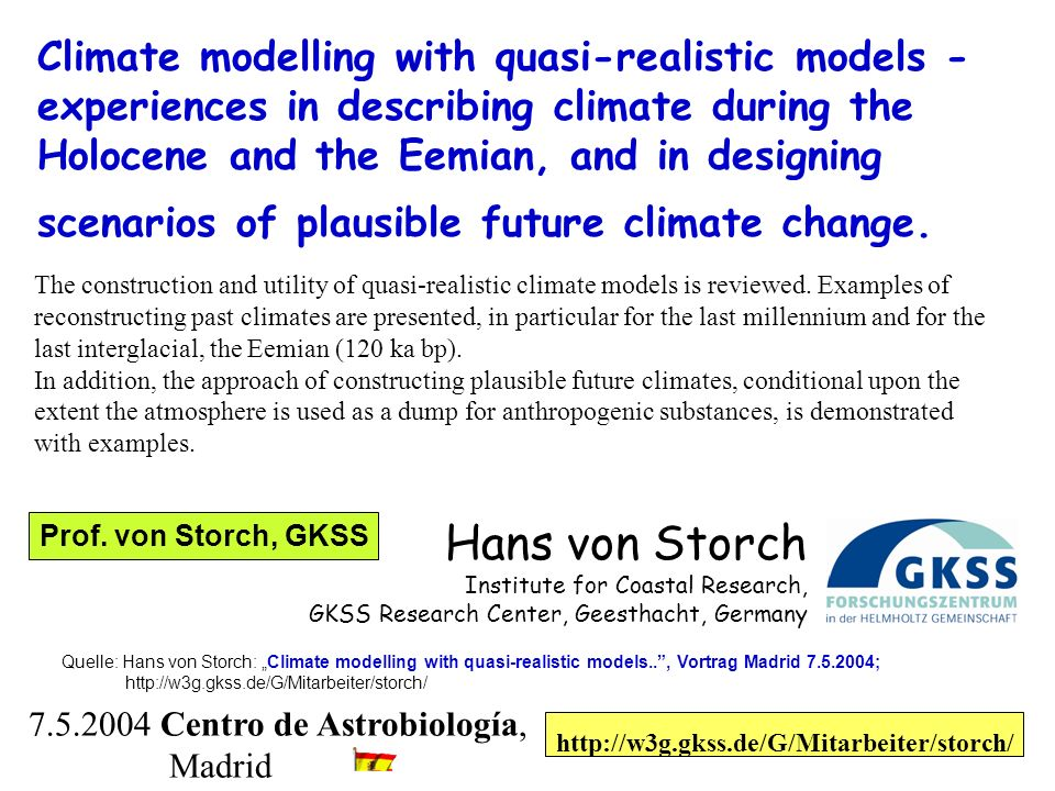 Climate modelling with quasi-realistic models - experiences in describing climate during the Holocene and the Eemian, and in designing scenarios of plausible future climate change.