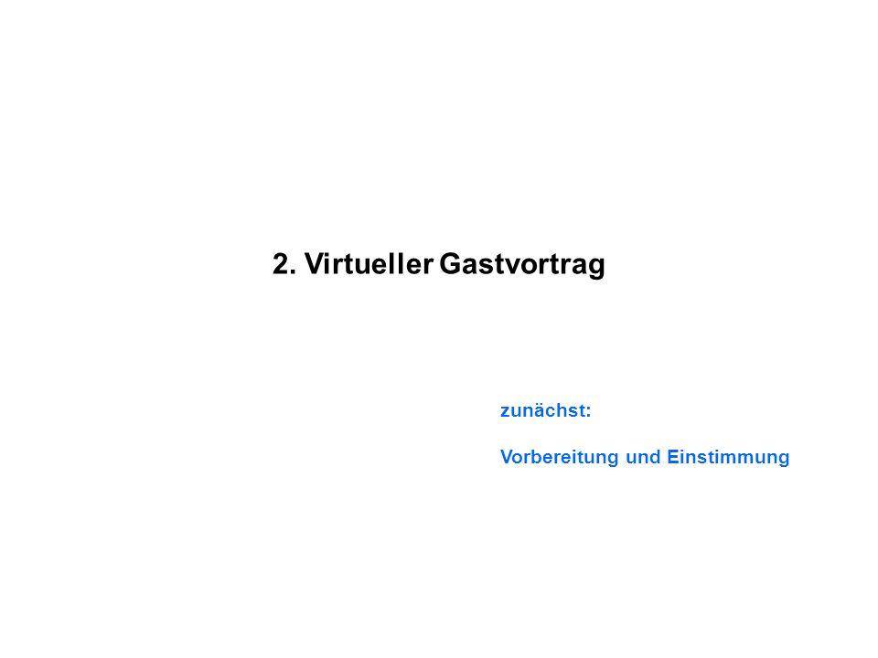 2. Virtueller Gastvortrag