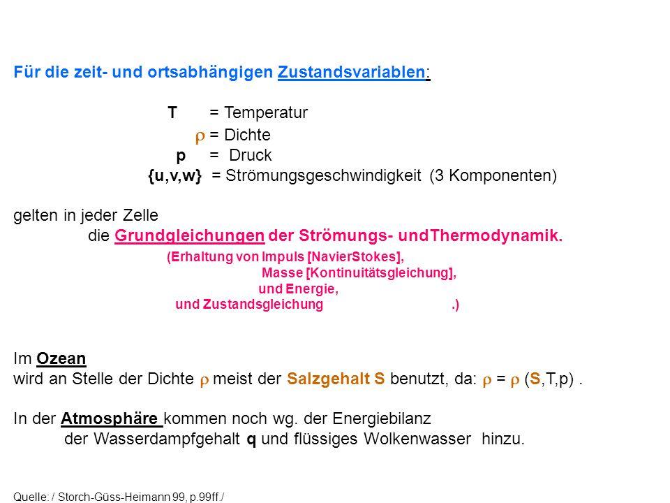 Für die zeit- und ortsabhängigen Zustandsvariablen: T = Temperatur