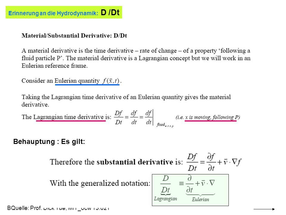 Behauptung : Es gilt: Erinnerung an die Hydrodynamik: D /Dt