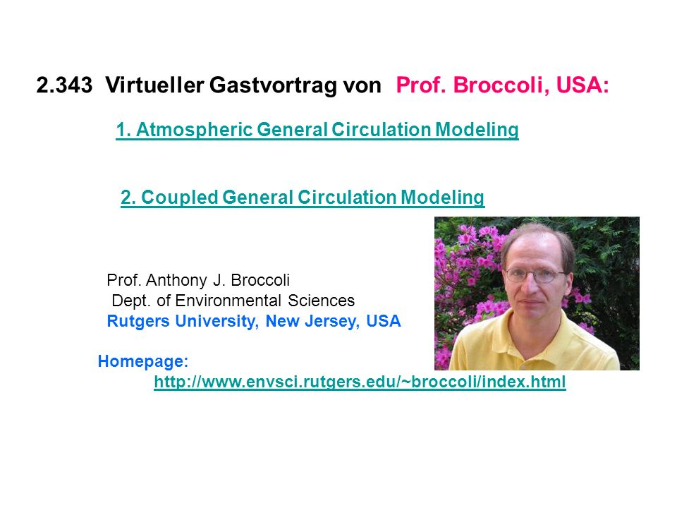 2.343 Virtueller Gastvortrag von Prof. Broccoli, USA: